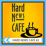 Hard News Cafe 2